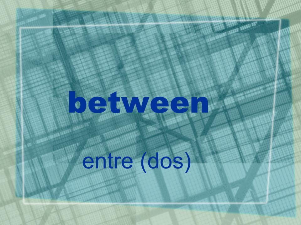 between entre (dos)