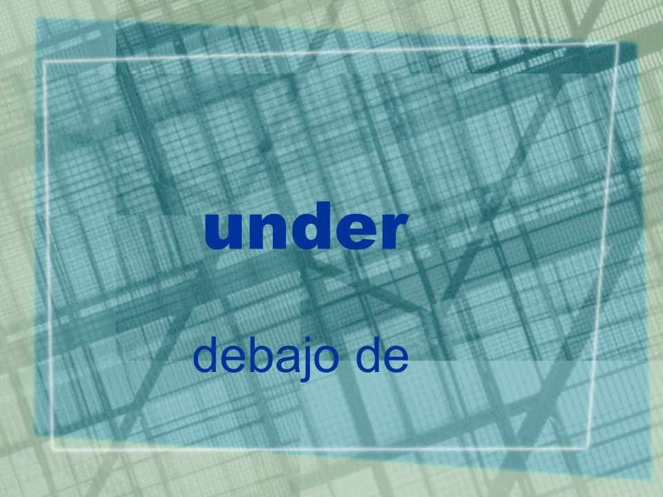 under debajo de