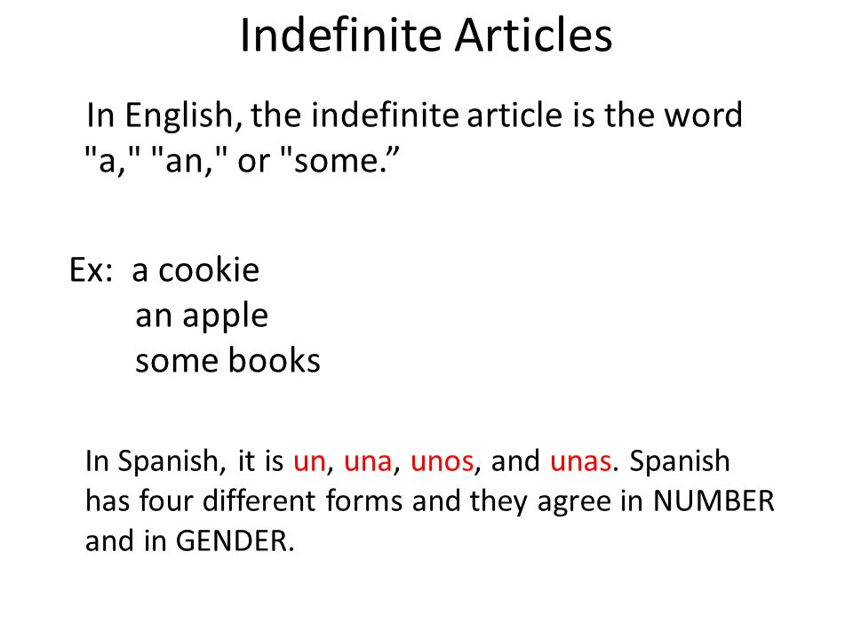 Indefinite Articles In English, the indefinite article is the word