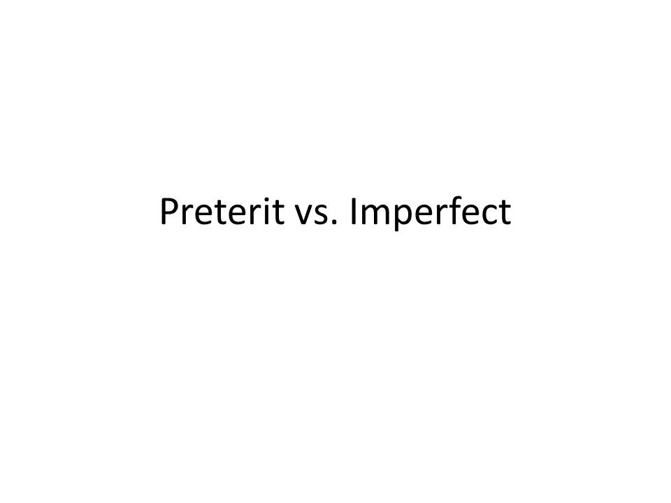 The preterit Uses of the preterit: S-P-I-C-Y S=specific, sudden occurrence, completed actions in the past, –ed endings (what happened/occurred) P=past actions that were part of a series of distinct instances, or actions repeated a series of times.