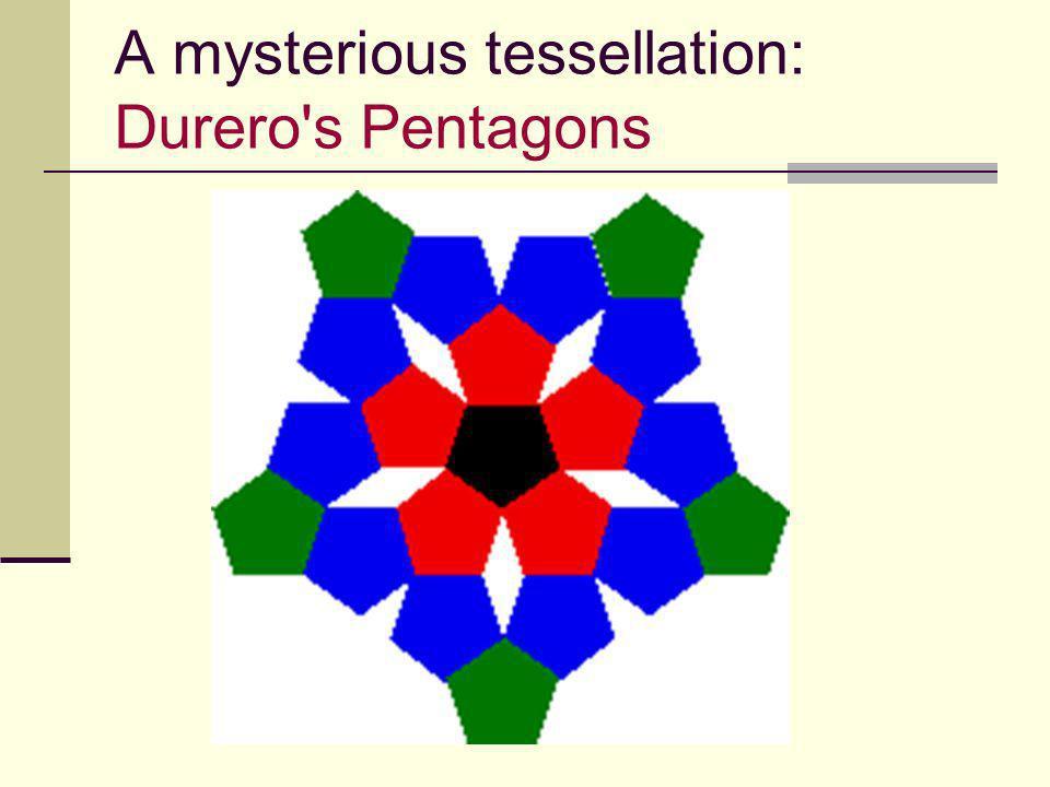 A mysterious tessellation: Durero's Pentagons