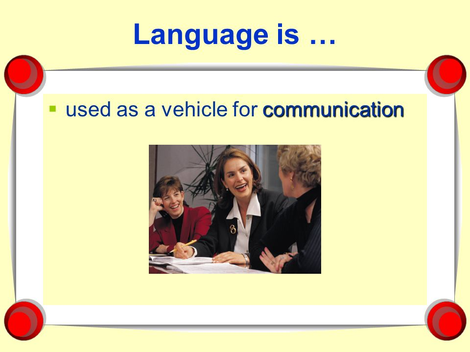 Language is … communication used as a vehicle for communication