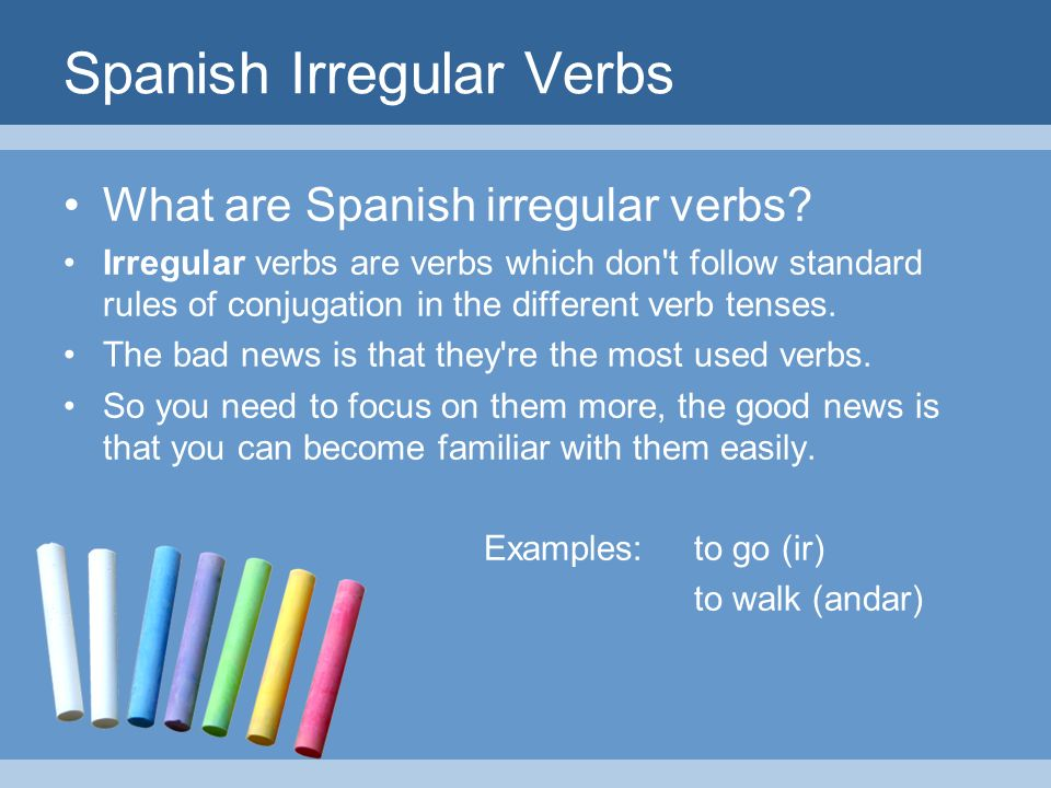 What are Spanish irregular verbs.