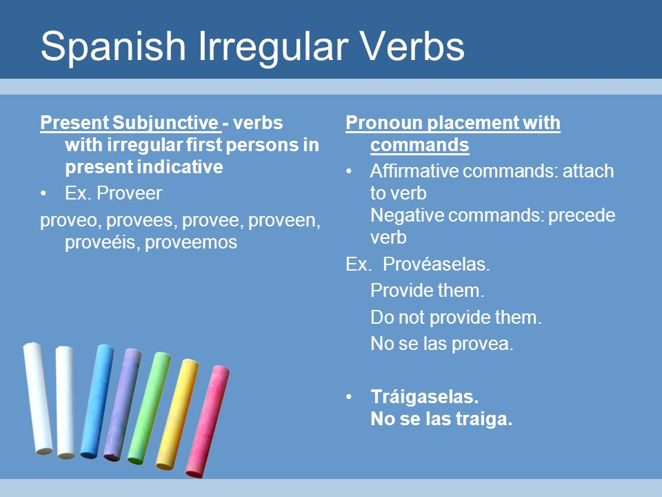 Spanish Irregular Verbs Present Subjunctive - verbs with irregular first persons in present indicative Ex.
