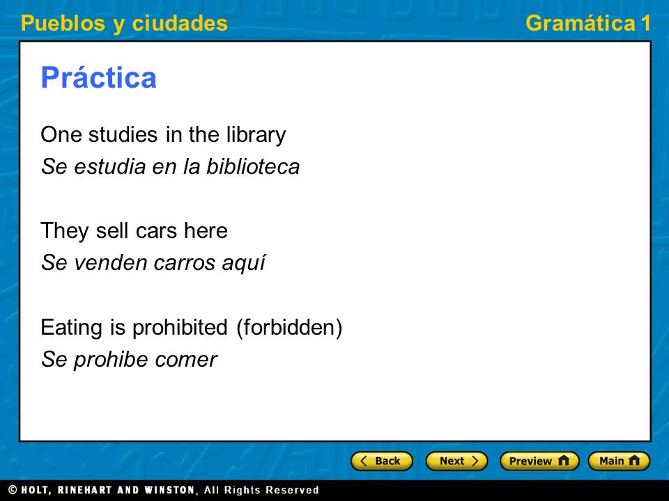 Pueblos y ciudadesGramática 1 Práctica One studies in the library Se estudia en la biblioteca They sell cars here Se venden carros aquí Eating is proh