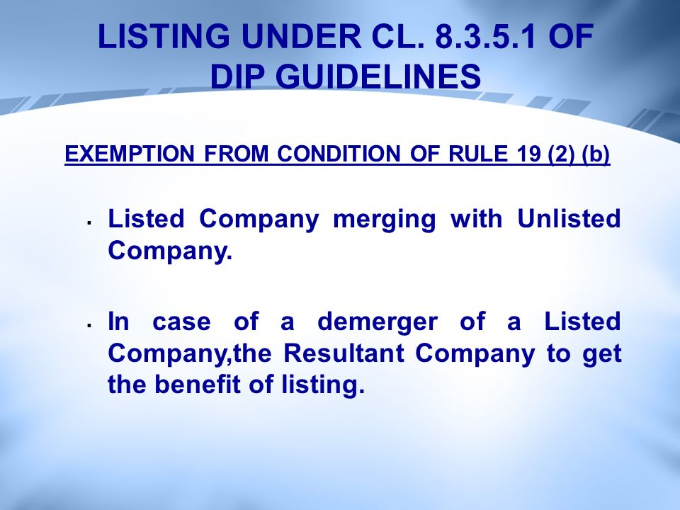 EXEMPTION FROM CONDITION OF RULE 19 (2) (b) Listed Company merging with Unlisted Company.