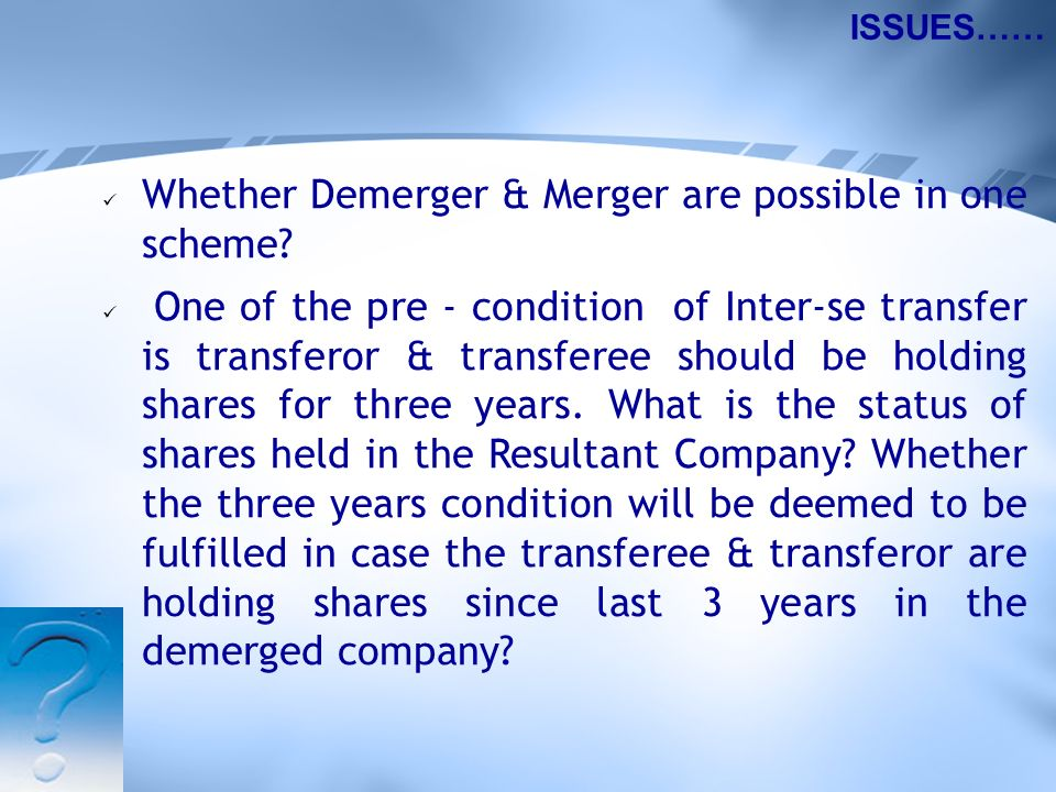 Whether Demerger & Merger are possible in one scheme.