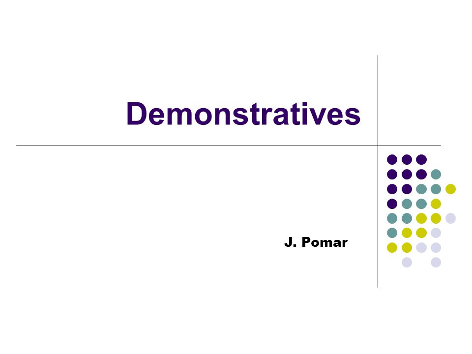 Forms Demonstrative Adjectives must agree with the noun they modify in gender and in number.