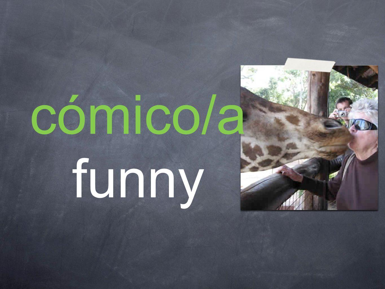 cómico/a funny