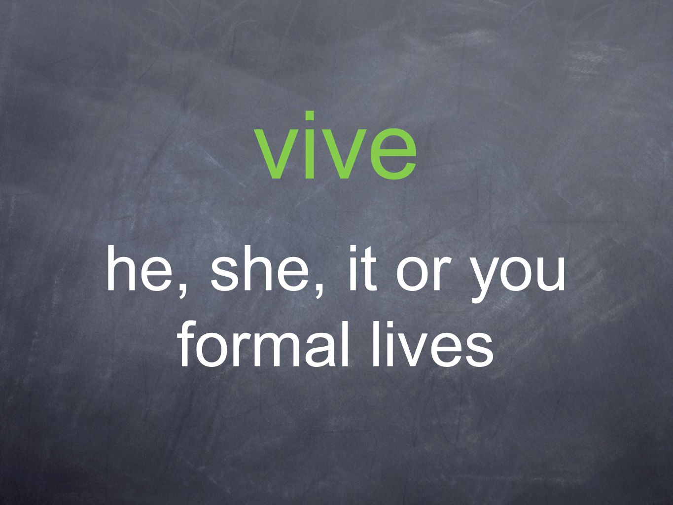 vive he, she, it or you formal lives
