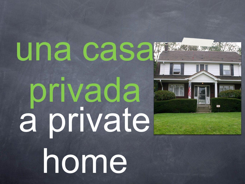 una casa privada a private home