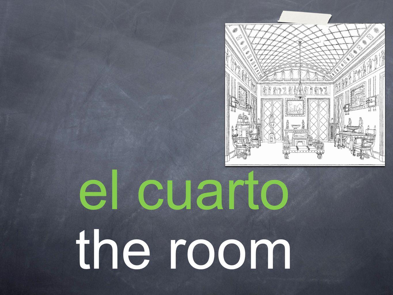 el cuarto the room