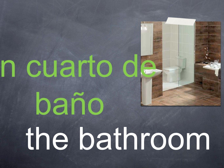 un cuarto de baño the bathroom