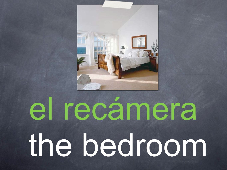 el recámera the bedroom