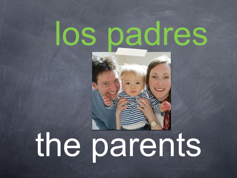 los padres the parents