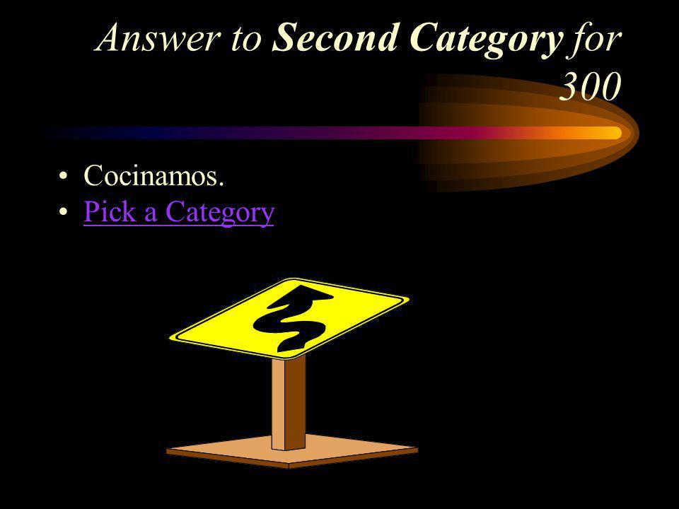 Second Category for 300 How do you say, We cook in Spanish