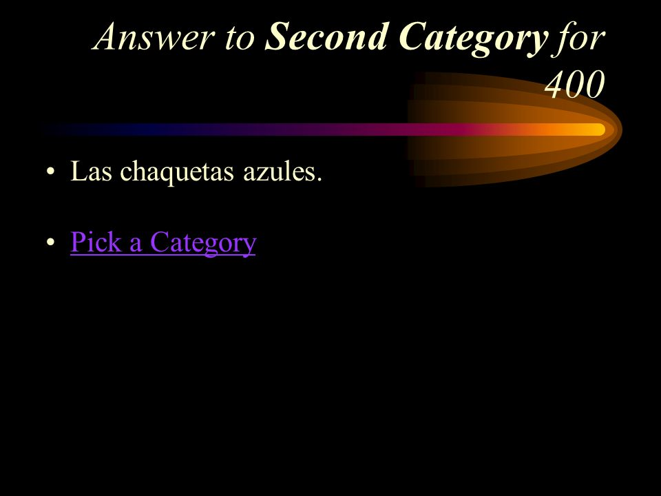 Second Category for 400 How do you same the blue jackets in Spanish?