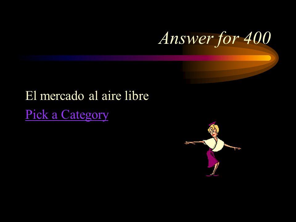 First Category for 400 ¿Cómo se dice, open-air market en español?