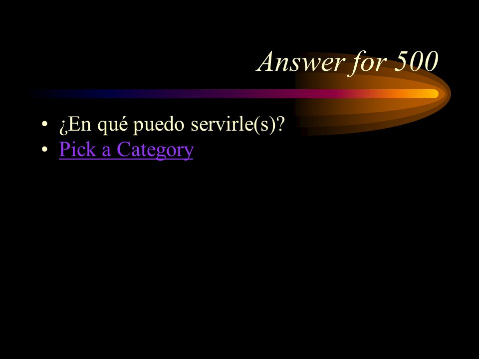 First Category for 500 ¿Cómo se dice, How can I help you? en español?