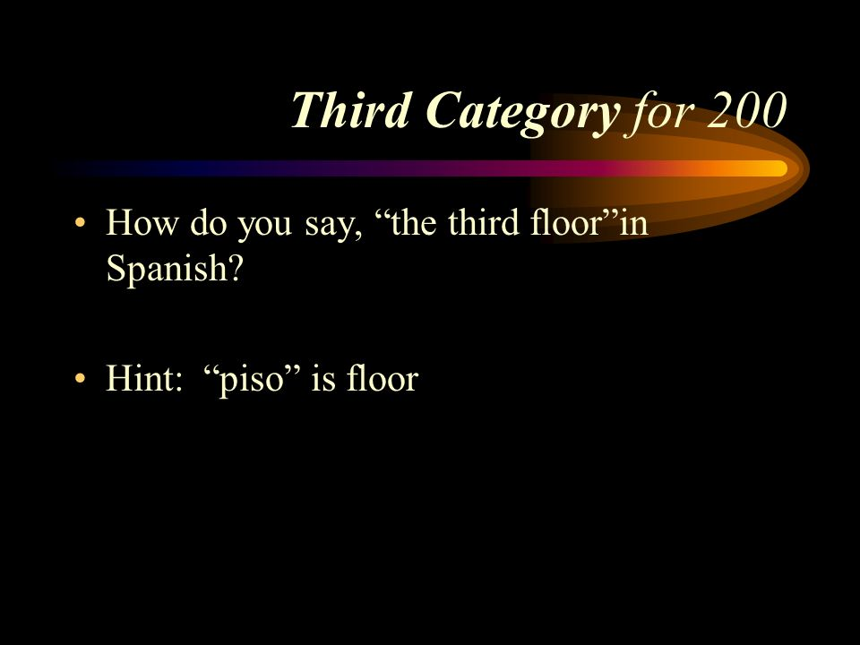 Answer to Third Category for 100 La segunda silla. Pick a Category