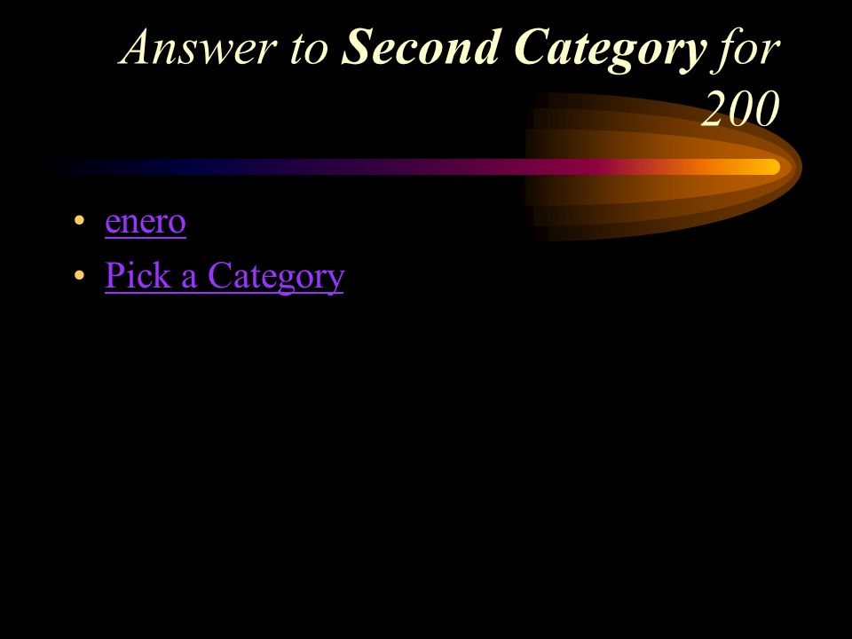 Second Category for 200 How do you say, January in Spanish