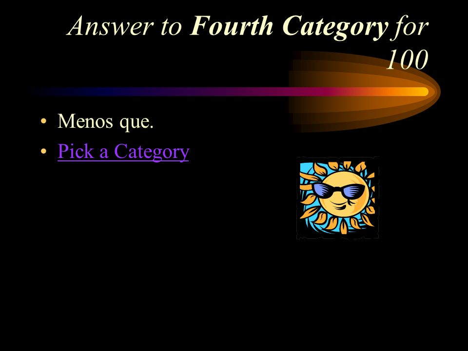 Fourth Category for 100 How do you say, less than in Spanish