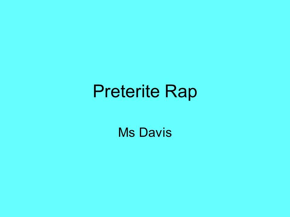 Preterite Rap Ms Davis