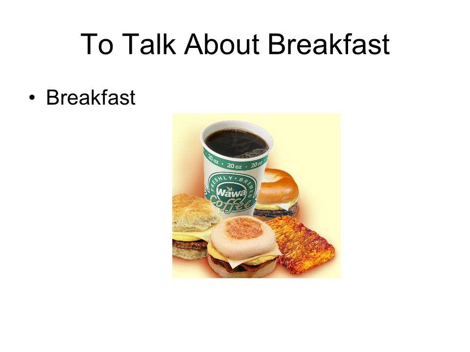 To Talk About Breakfast En el desayuno