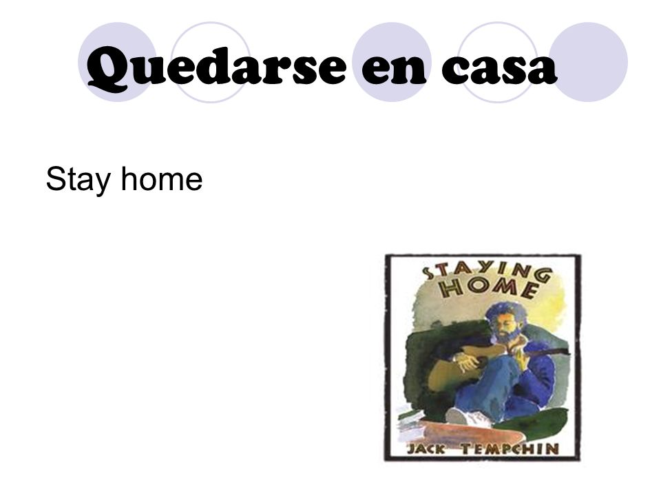 Quedarse en casa Stay home