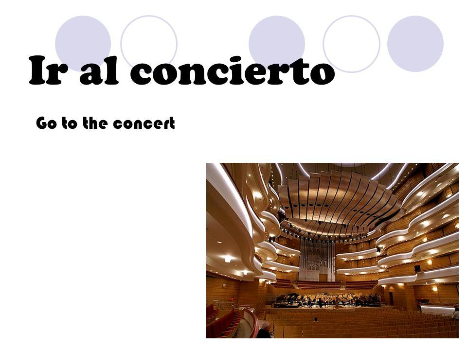 Ir al concierto Go to the concert