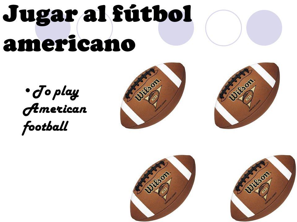 Jugar al fútbol americano To play American football