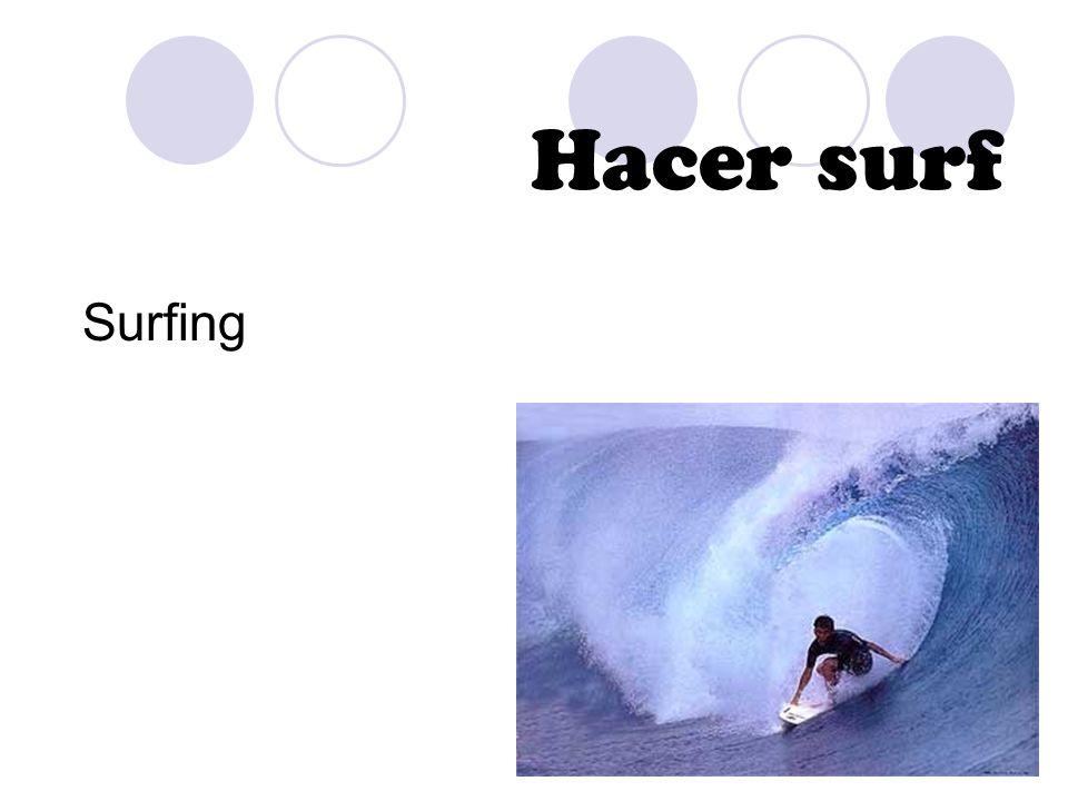 Hacer surf Surfing