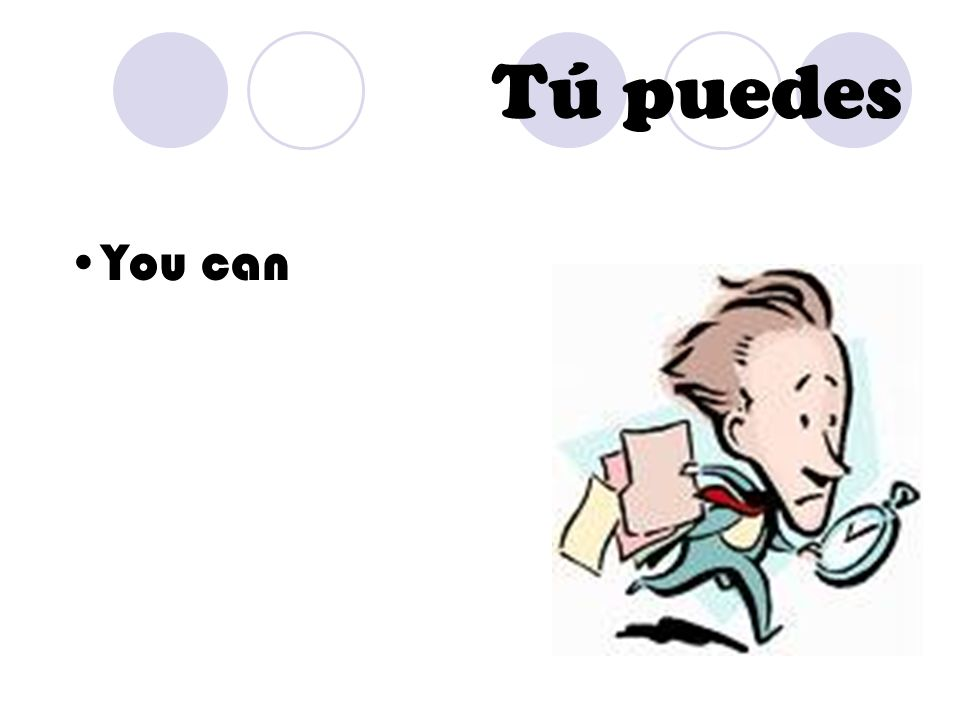 Tú puedes You can