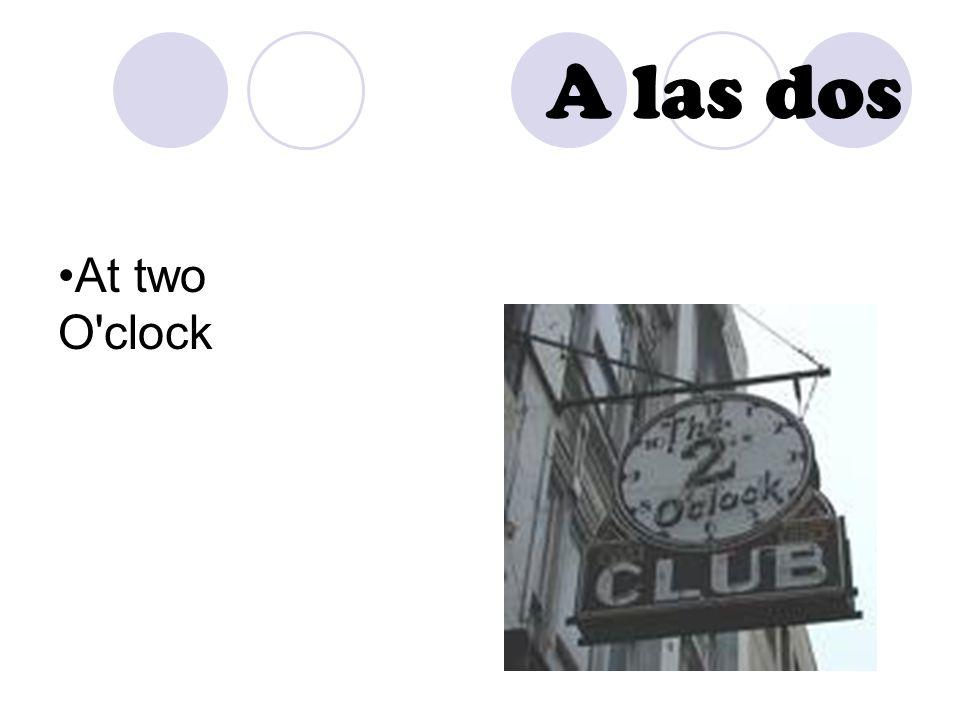 A las dos At two O'clock