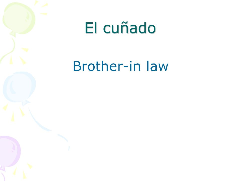 El cuñado Brother-in law