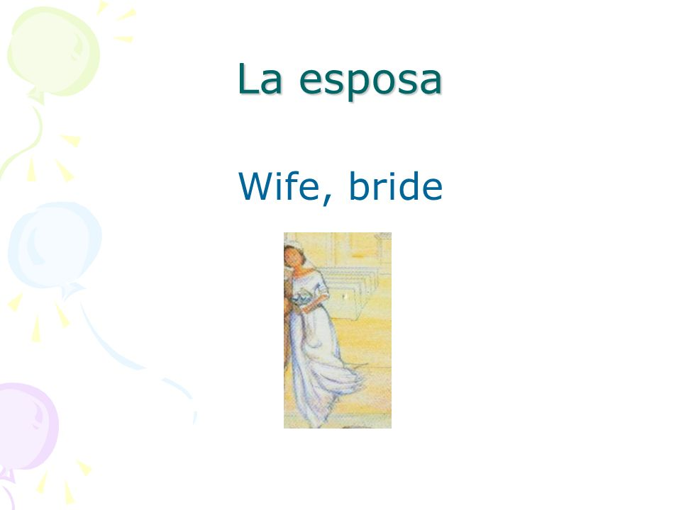 La esposa Wife, bride