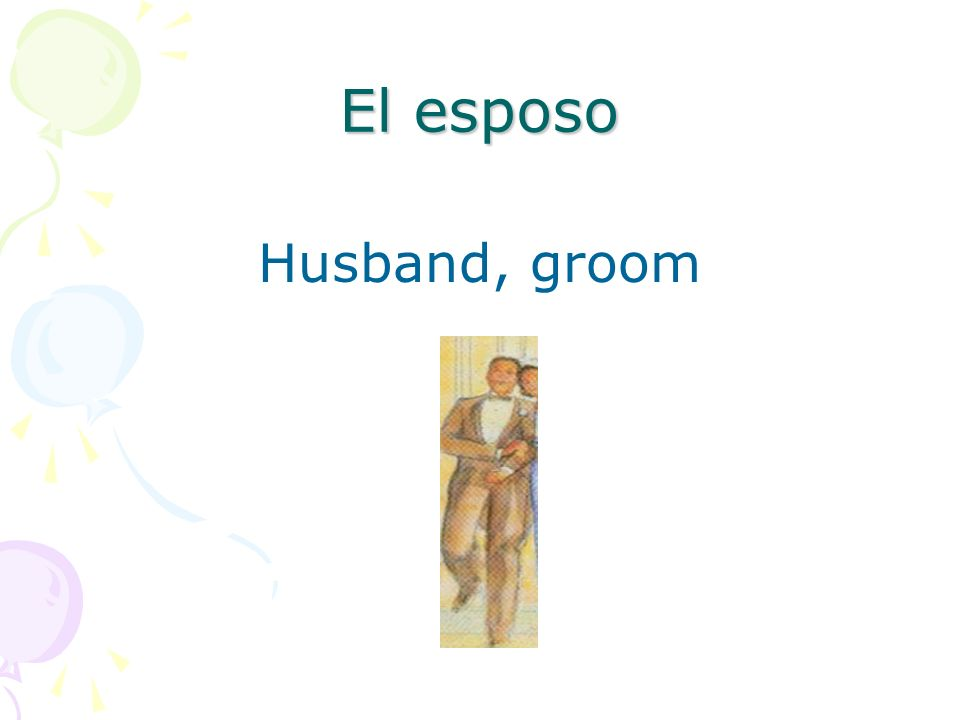 El esposo Husband, groom