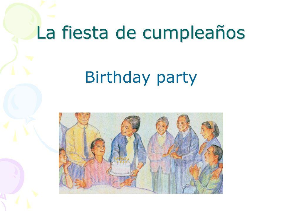 La fiesta de cumpleaños Birthday party
