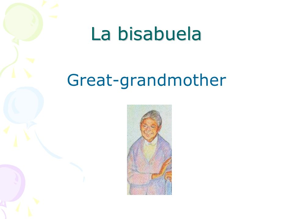 La bisabuela Great-grandmother