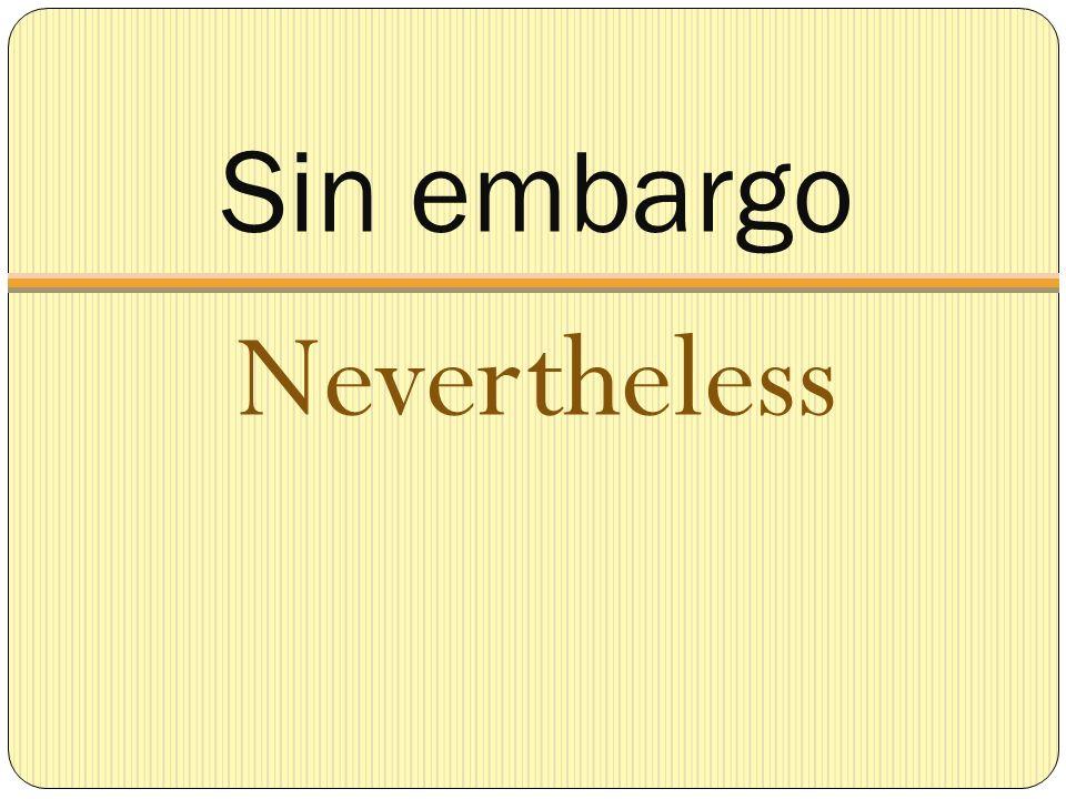 Sin embargo Nevertheless