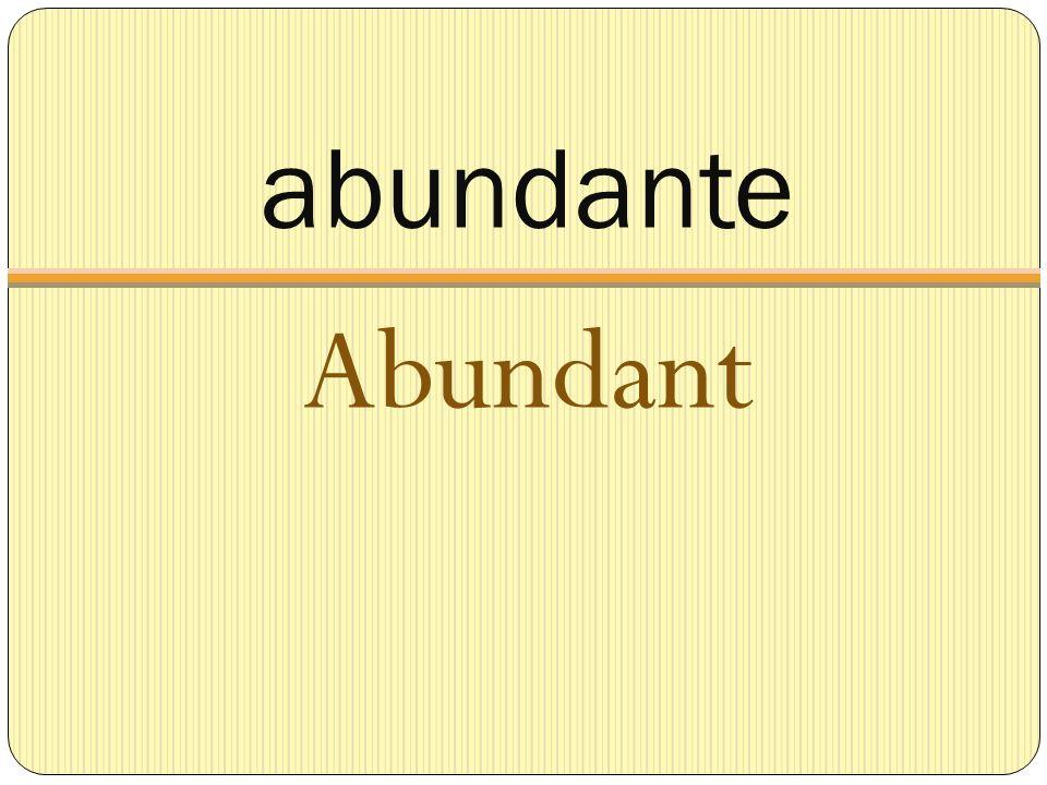 abundante Abundant