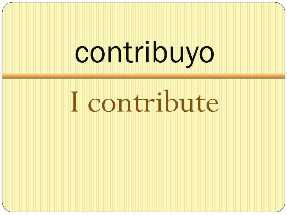 contribuyo I contribute