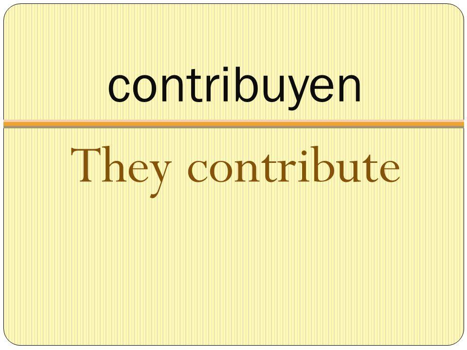 contribuyen They contribute