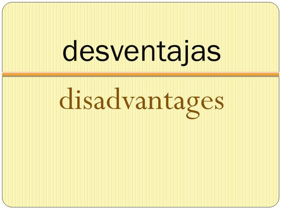 desventajas disadvantages