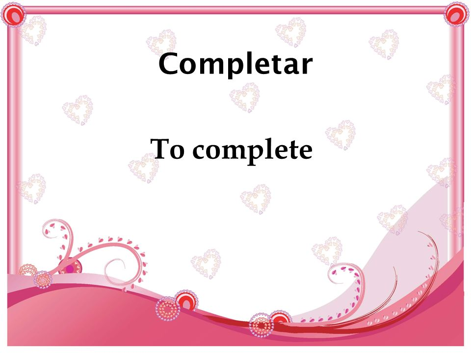 Completar To complete