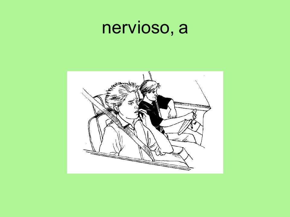 nervioso, a