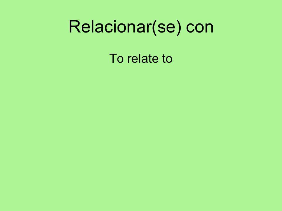 Relacionar(se) con To relate to