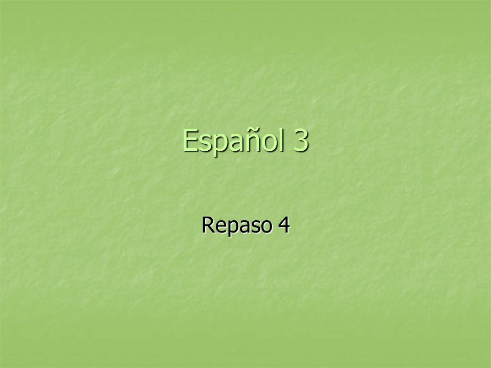 Español 3 Repaso 4