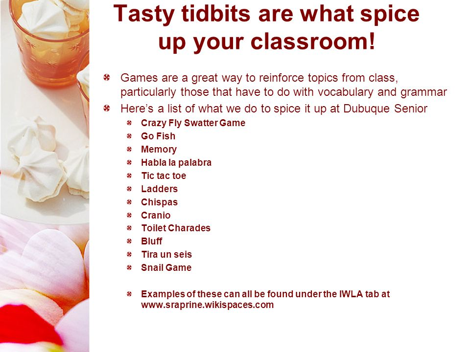 Tasty tidbits are what spice up your classroom! Games are a great way to reinforce topics from class, particularly those that have to do with vocabula