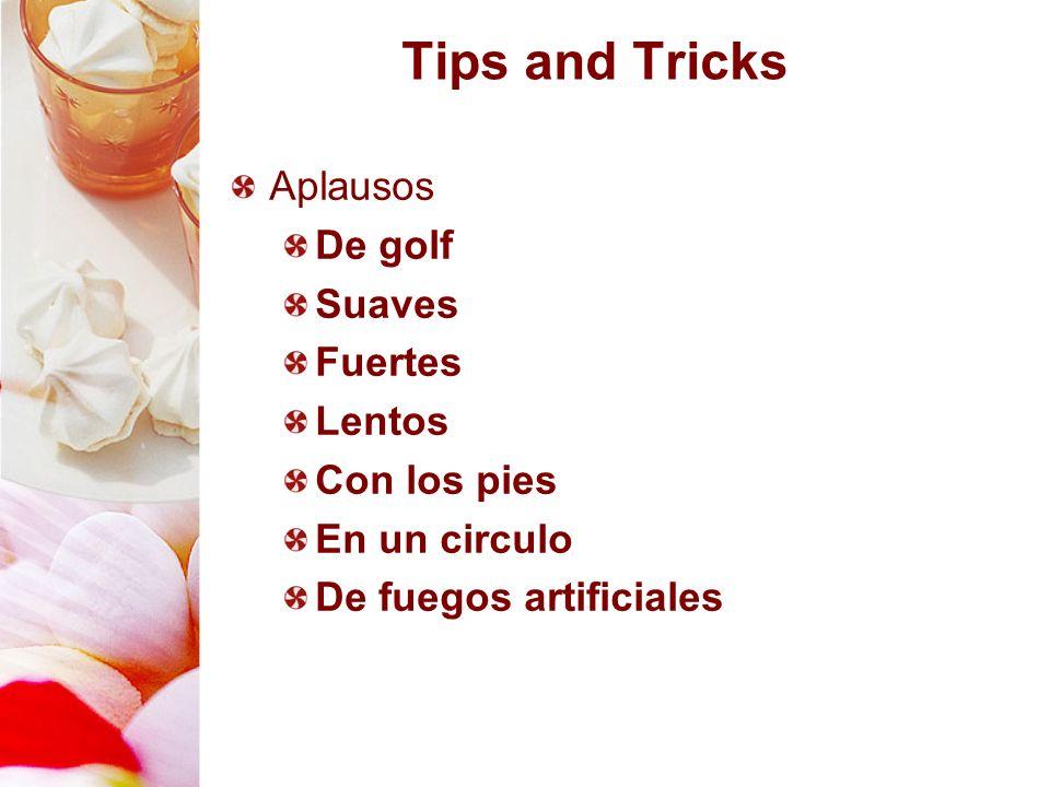 Tips and Tricks Aplausos De golf Suaves Fuertes Lentos Con los pies En un circulo De fuegos artificiales